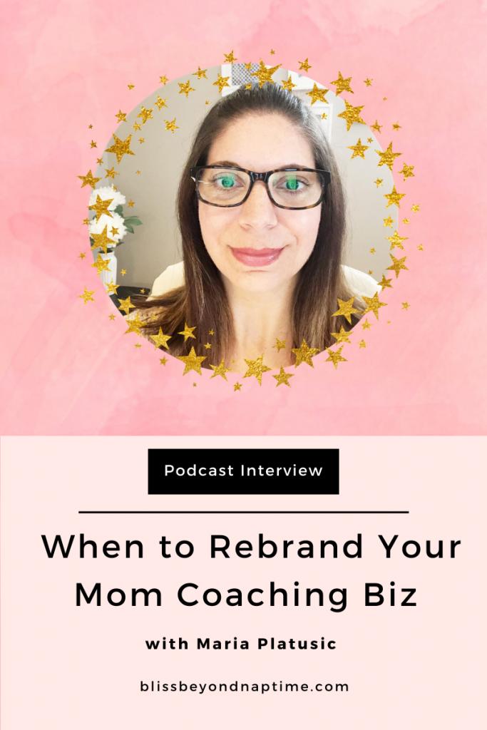 Maria Platusic and When to Rebrand Your Coaching Biz
