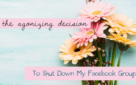 the agonizing decision to shut down my Facebook group for mom coaches