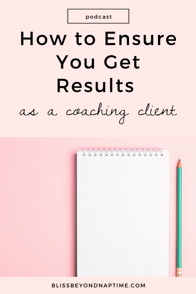 How to Ensure You Get Results as a Coaching Client