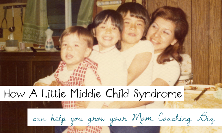 How A Little Middle Child Syndrome Can Help You Grow Your Mom Coaching Biz